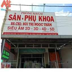 Phòng khám Sản phụ khoa - BS.CKI Bùi Thị Ngọc Trâm